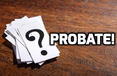 Facing the possibility of Probate?